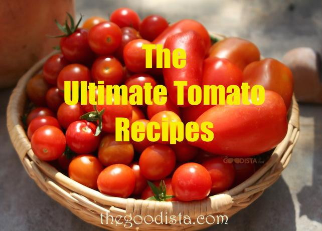 The Ultimate Tomato Recipes