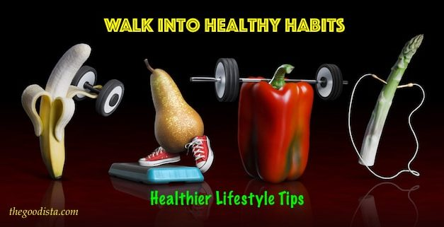 How To Walk Into Healthy Habits