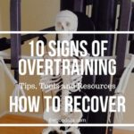 10 Signs of Overtraining and Recovery Tips