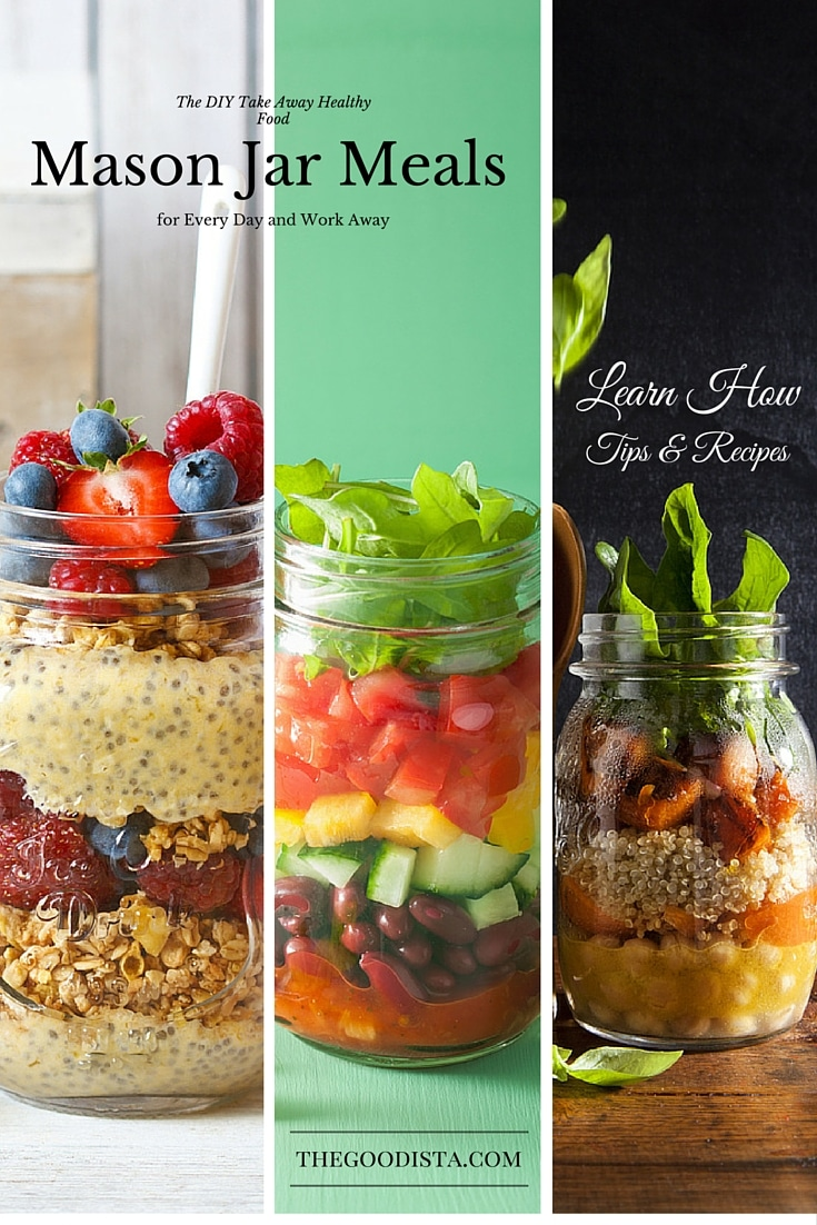 mason jar meals the diy take away healthy food the goodista