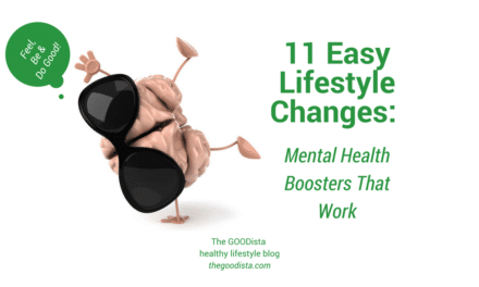 11 Easy Lifestyle Changes: How To Boost Your Mental Health
