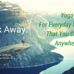 Yoga For Everyday Problems That You Can Do Anywhere